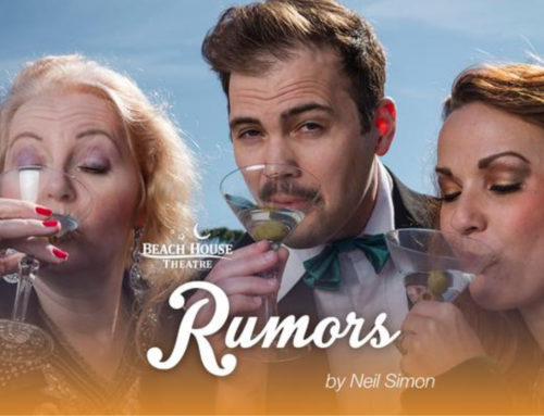 RUMORS, 2018 BEACH HOUSE THEATRE