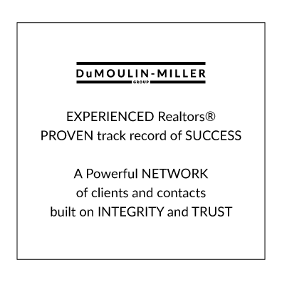 DuMoulin-Miller Group experienced realtors integrity and trust
