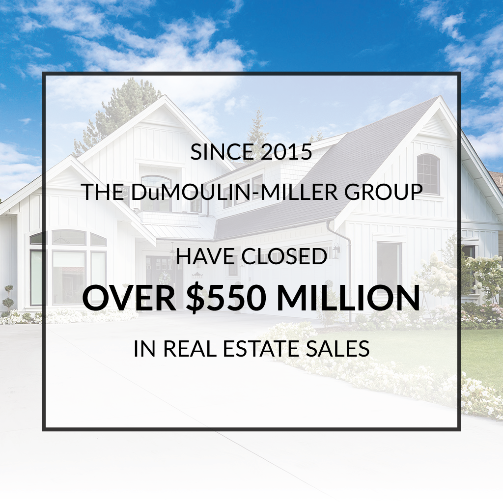 DuMoulin-Miller Group SOLD over $550 million in real estate sales